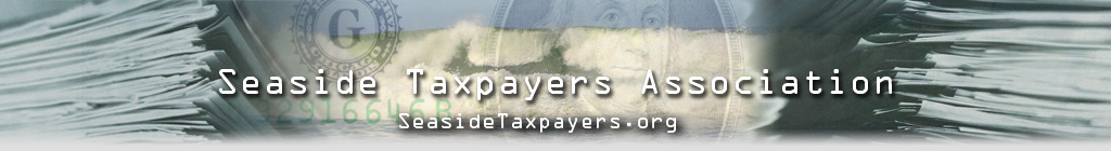 Seaside Taxpayers Association - Fighting high taxes, out-of-control pension benefits for city employees, eminent domain abuses...